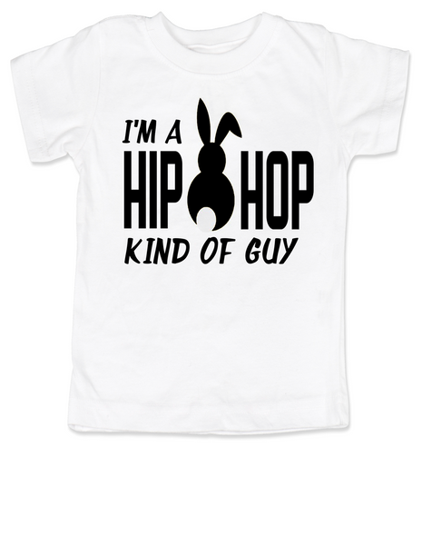 Hip Hop kind of guy toddler shirt, hip hop kind of girl toddler shirt, Cool Easter kid tshirt, funny easter toddler shirt, hip hop music kid shirt, Easter toddler gift for hip parents, I'm a hip hop kind of guy, white