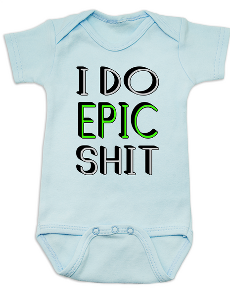 I do epic shit baby Bodysuit, EPIC BABY, extreme baby Bodysuit, extreme sports parents, totally epic baby gift, baby gift for epic new parents, future extreme sports player, epic baby shit Bodysuit, blue