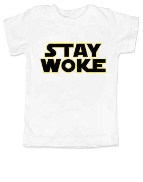 Stay Woke star wars toddler shirt, White