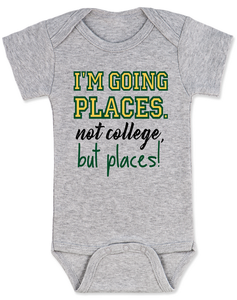 I'm going places baby Bodysuit, not going to college baby onsie, funny college baby Bodysuit, funny baby gift for new parents, funny baby shower gift, you're going places not college but places, grey