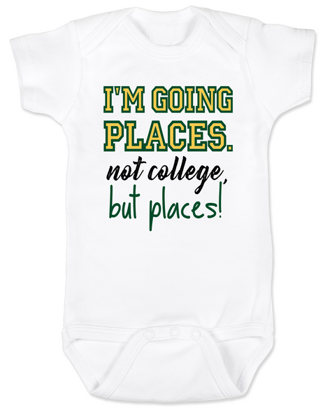 I'm going places baby Bodysuit, not going to college baby onsie, funny college baby Bodysuit, funny baby gift for new parents, funny baby shower gift, you're going places not college but places, white