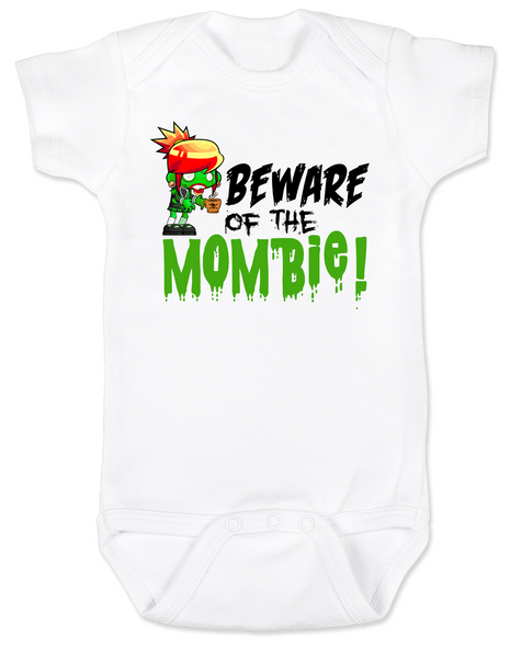 Beware of the Mombie, Mombie baby Bodysuit, new mom zombie, Zombie Mom baby gift, New Mombie, Baby shower gift for zombie lover