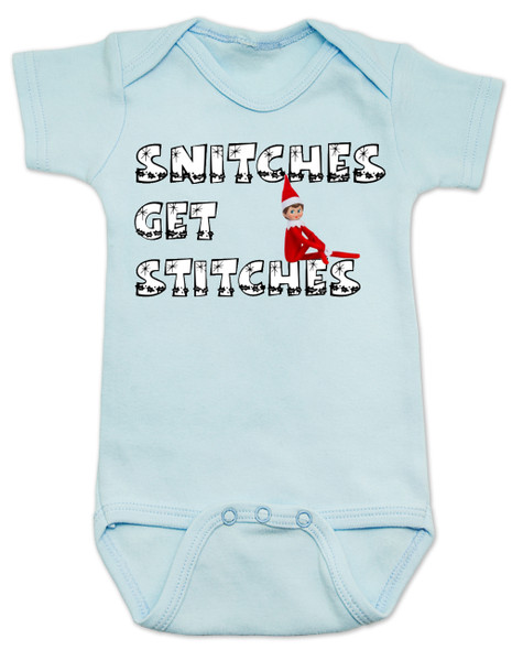 Snitches get stitches baby Bodysuit, funny elf baby Bodysuit, funny christmas baby onsie, Elf on the shelf is a snitch, Santas little snitch, badass christmas baby, blue