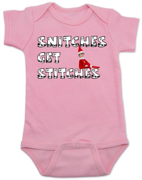 Snitches get stitches baby Bodysuit, funny elf baby Bodysuit, funny christmas baby onsie, Elf on the shelf is a snitch, Santas little snitch, badass christmas baby, pink