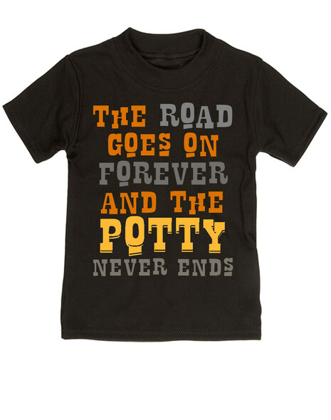 The road goes on forever and the potty never ends, Texas country music kid, Robert Earl Keen toddler shirt, The road goes on forever and the party never ends, The potty never ends toddler shirt, Texas country kids, The party never ends  toddler shirt, black