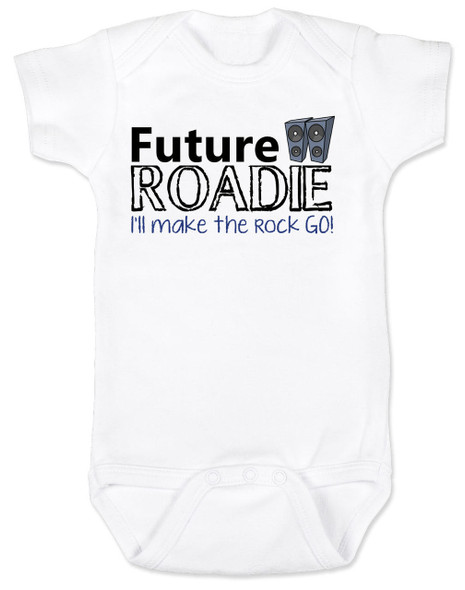 Future Roadie baby Bodysuit, Roadie baby, rock and roll baby gift, personalized rock baby shower gift, Roadie like dad, future rockstar, white