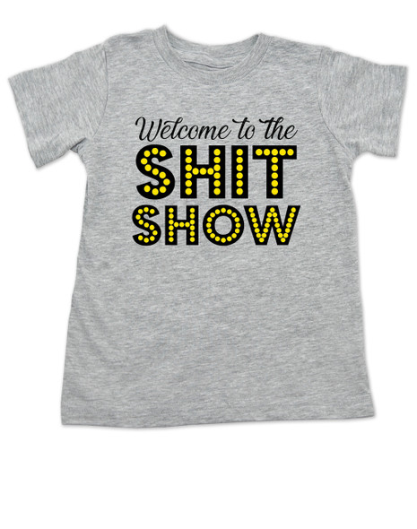 Welcome to the shit show toddler shirt, shit show kid shirt, parenting is a shit show, funny toddler shirt, grey