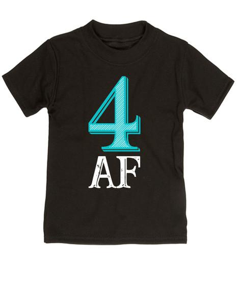 Toddler AF shirt, 4 AF, 4AF shirt, funny 4 year old shirt, custom birthday shirt, toddler birthday shirt, cool gift for 4 year old