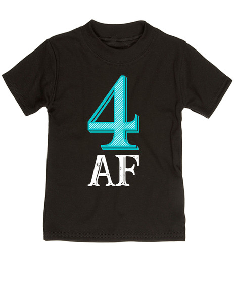 Toddler AF shirt, 4 AF, 4AF shirt, funny 4 year old shirt, custom birthday shirt, toddler birthday shirt, cool gift for 4 year old