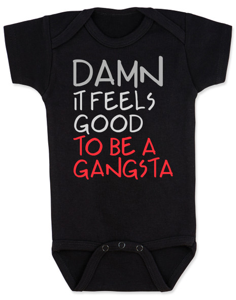 Damn it feels good to be a gangsta, gangsta baby, gangster baby, hip hop baby gift, rap music baby bodysuit, gangsta baby bodysuit, geto boys baby bodysuit, real gangsta-ass babies, black