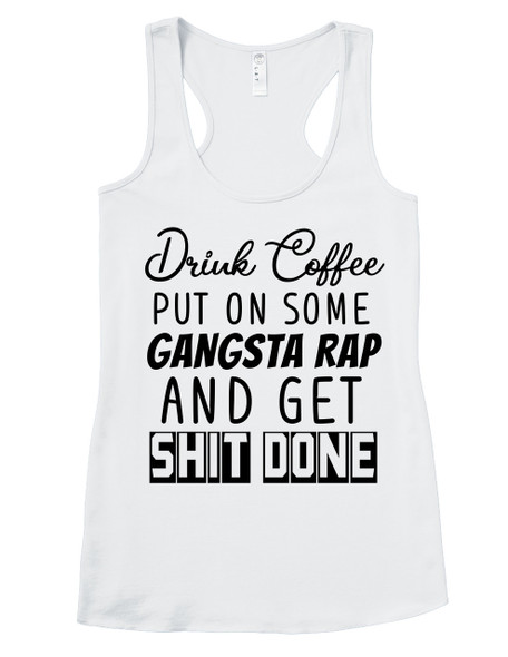 Coffee and Rap women's shirt, funny coffee shirt for women, gangsta rap tank top, boss lady tank top, badass mom shirt, coffee rap mom