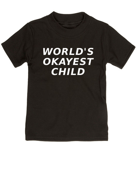 World's Okayest toddler shirt, Worlds best kid, Okayest child, okayest family set, okayest baby shirt, black