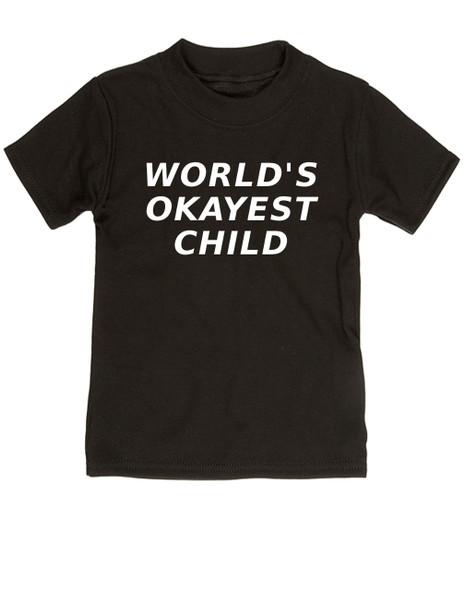 World's Okayest toddler shirt, Worlds best kid, Okayest child, okayest family set, okayest baby shirt, black
