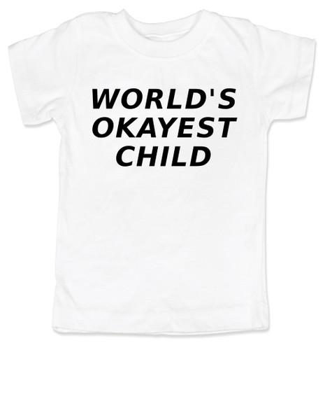 World's Okayest toddler shirt, Worlds best kid, Okayest child, okayest family set, okayest baby shirt