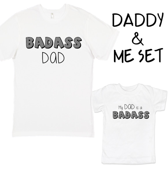 Badass Dad T-shirt, My Dad is a Badass T-Shirt, Daddy & Me matching set, Badass Daddy, Father's Day Gift, Daddy and me set