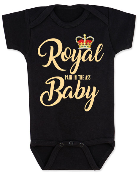 Royal baby bodysuit, royal pain in the ass, funny royal baby, baby gift for royalty, Royal Family baby joke, Funny British baby, Royal crown baby bodysuit, black