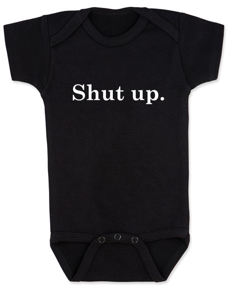 Shut up baby onesie, bad attitude baby, funny sayings baby bodysuit, rude baby onesie, funny baby gift, shut your mouth baby, offensive baby bodysuit, black