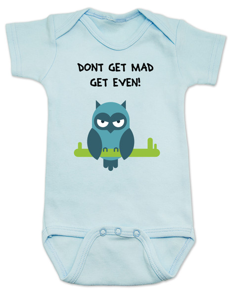 Don't get mad get even, Mad baby, badass baby, cool kids, I don't get mad, I get even baby bodysuit, trouble maker baby, tough guy, mean owl baby bodysuit, cool baby clothes with owl, blue