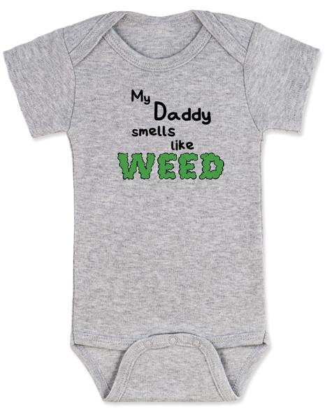 My daddy smells like weed, pothead parents, dad smokes pot, mom smokes weed, my daddy smokes weed, nap time is at 420,  stoner parents, dad gets high, grey