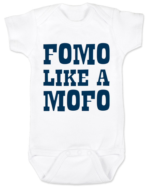 Fomo like a mofo, funny baby gift, fear of missing out, ready to get out and have fun, fun baby gift, party parents baby gift, ready to party baby onesie, fomo baby bodysuit, white