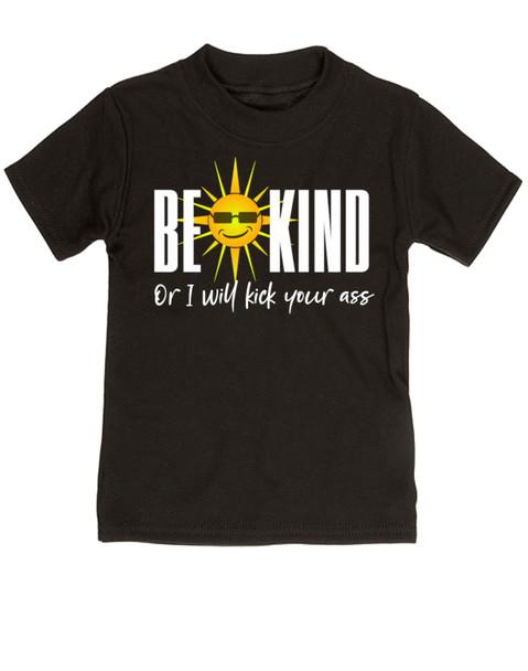 Be kind toddler shirt, be kind or I'll kick your ass, funny be kind toddler shirt, being kind is cool, funny saying on toddler shirt, black