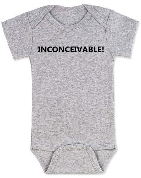 inconceivable baby Bodysuit, The Princess Bride movie quote, Punny Baby onsie, grey