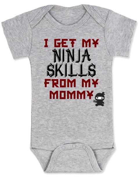 I get my Ninja skills from my mommy, Ninja Baby Bodysuit, Mommy Ninja Bodysuit, white