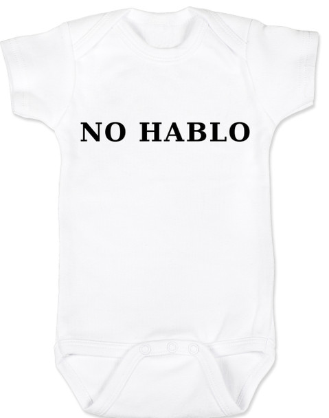No Hablo baby Bodysuit, no speak, I don't speak, funny spanish onsie,