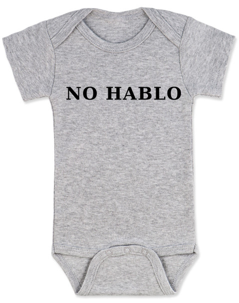 No Hablo baby Bodysuit, no speak, I don't speak, funny spanish onsie, grey