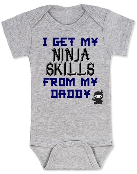 I get my ninja skills from my daddy, Ninja Baby Bodysuit, kung fu baby onsie, marshal arts, samurai baby, Ninja Daddy, my dad is a ninja, Ninja Warrior, Karate kid, little ninja infant bodysuit, grey