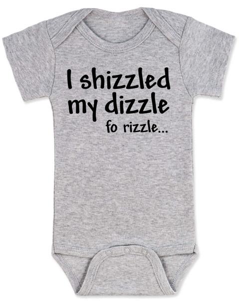 I shizzled my dizzle baby Bodysuit, snoop dog, gangsta baby, funny gangster slang onsie, grey