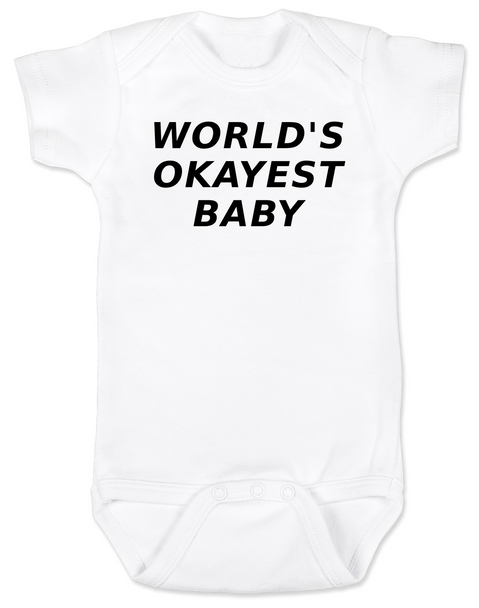 World's Okayest Baby Bodysuit, Worlds best baby, Okayest child