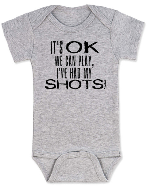 It's OK we can play I've had my shots baby Bodysuit, We can play, I've had my shots, funny vaccination infant bodysuit, anti-vaxxer, vaccinate your kids, funny Bodysuit about vaccinations, grey