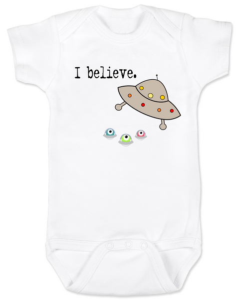 I believe baby Bodysuit, UFO believer, aliens exist, life on other planets
