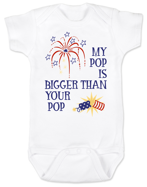 My Pop is bigger than your pop, First 4th of July Baby Bodysuit, American Pride, patriotic baby clothes, Fourth of july Bodysuit, Independence day baby onsie, memorial day Bodysuit, veterans day Bodysuit,  red white and blue baby, Funny 4th of July, My dad is bigger than your dad