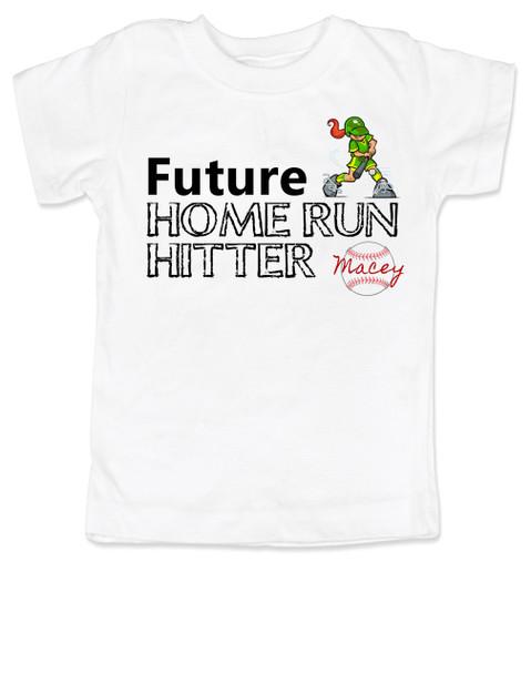Future Home Run Hitter toddler shirt, Future Baseball Player, Play Ball, Girl Softball player,  Sports toddler t-shirt, personalized with custom name, white