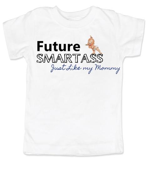 Future Smartass toddler shirt, Smart-ass Dad, Smart Ass Mom, Funny parents, Smart Ass toddler t-shirt, Future toddler shirt, Smartass like Mommy, white