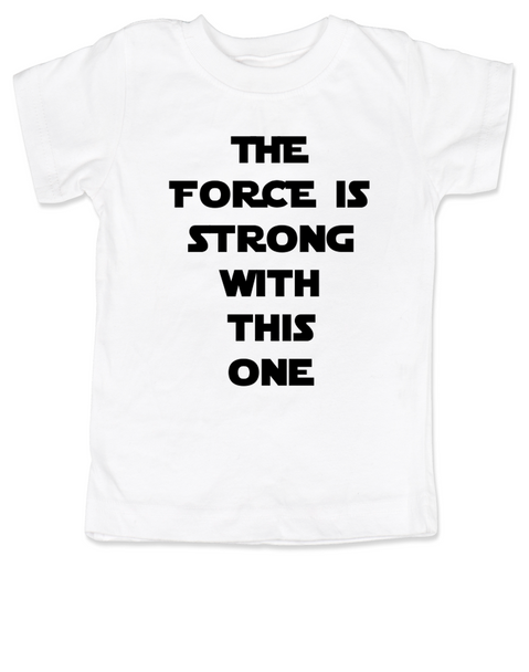 The Force is strong with this one, star wars toddler shirt, young jedi kid, funny star wars kid shirt, Padawan toddler shirt