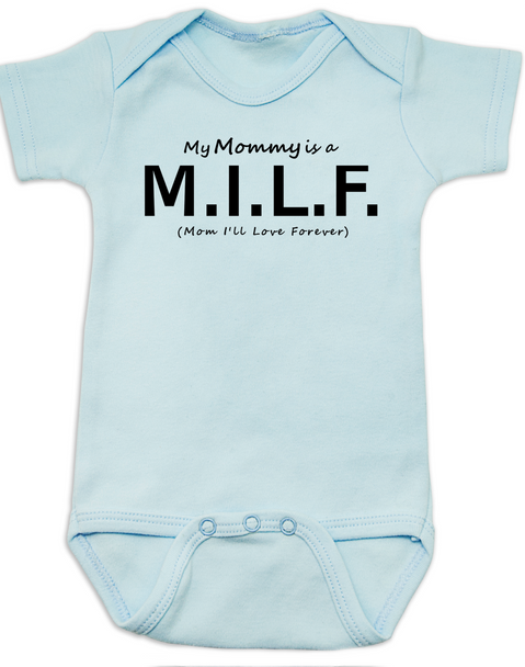 My Mommy is a M.I.L.F., Milf mom baby Bodysuit, Hot mommy baby gift, Mom I'll Love Forever, funny milf baby Bodysuit, M.I.L.F. baby onsie, I'm with the milf, my mom is a milf, blue