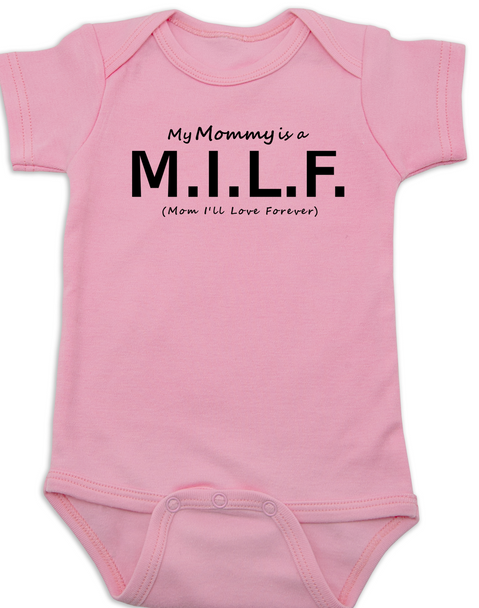My Mommy is a M.I.L.F., Milf mom baby Bodysuit, Hot mommy baby gift, Mom I'll Love Forever, funny milf baby Bodysuit, M.I.L.F. baby onsie, I'm with the milf, my mom is a milf, pink
