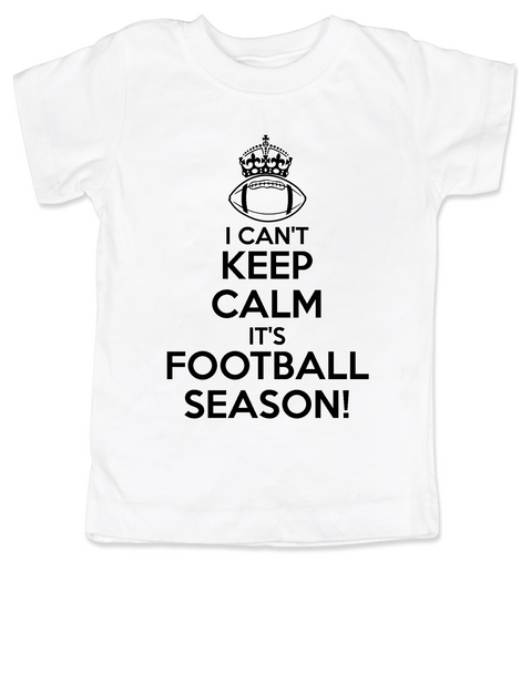 Keep calm it's football season toddler shirt, funny keep calm toddler shirt, little football fan shirt, watching football with daddy, future football fan, I can't keep calm toddler shirt, ready for football kid shirt