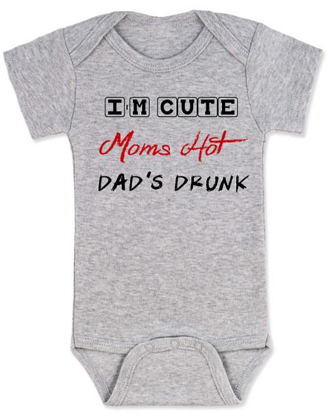 Dad's drunk baby Bodysuit, i'm cute mom's hot, funny dad drinking Bodysuit, beer drinking dad, daddy is drunk baby onsie, grey