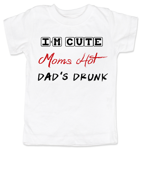 Dad's drunk toddler shirt, i'm cute mom's hot, funny dad drinking shirt, beer drinking dad, daddy is drunk child t-shirt, drunk dad shirt