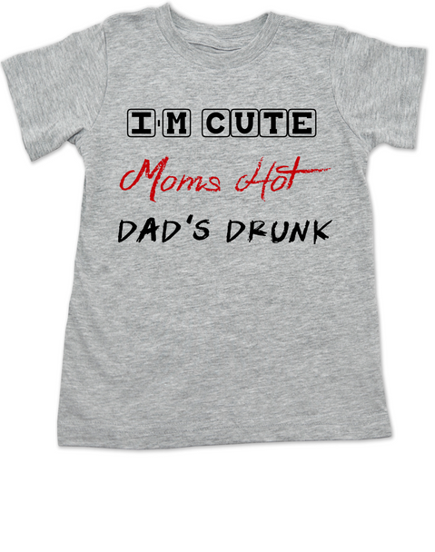Dad's drunk toddler shirt, i'm cute mom's hot, funny dad drinking shirt, beer drinking dad, daddy is drunk child t-shirt, drunk dad shirt, grey