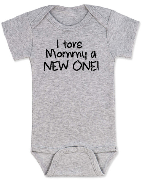 I tore Mommy a New One baby Bodysuit, funny labor onsie, mommy tore during labor, baby shower gag gift, grey