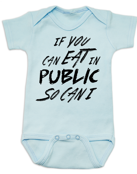 Funny Breastfeeding Baby Bodysuit, if you can eat in public so can I, You eat with a blanket over your head, shut up and let me eat, #shutupandletmeeat, Normalize Breastfeeding, breastfeeding in public, you eat under a blanket, Eats in public baby Bodysuit, breastfeeds in public, funny breastfed baby Bodysuit, blue