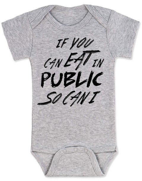 Funny Breastfeeding Baby Bodysuit, if you can eat in public so can I, You eat with a blanket over your head, shut up and let me eat, #shutupandletmeeat, Normalize Breastfeeding, breastfeeding in public, you eat under a blanket, Eats in public baby Bodysuit, breastfeeds in public, funny breastfed baby Bodysuit, grey