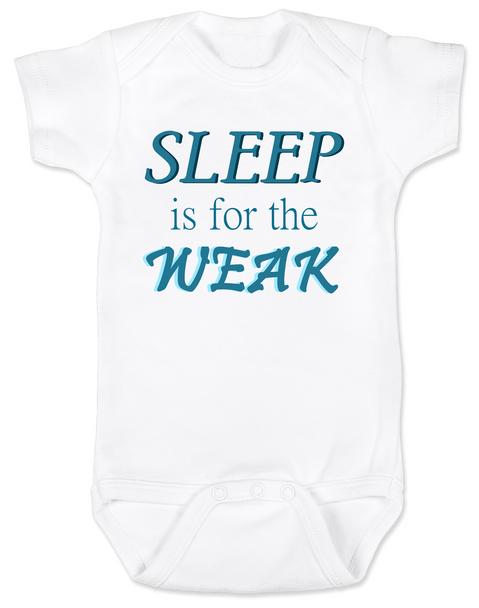 Sleep is for the weak baby Bodysuit, sleep deprived new mom gift, funny new baby gift, Sleep is for the weak, new baby no sleep, baby won't sleep infant bodysuit