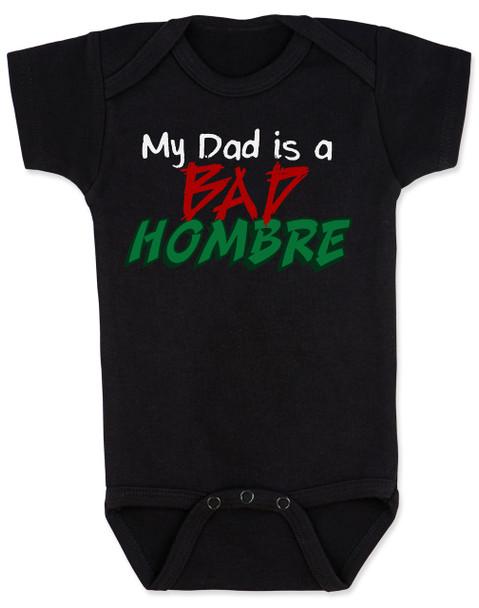 Bad Hombre Baby Bodysuit, my dad is a bad hombre, bad dude bad hombre, funny trump baby Bodysuit, funny political baby Bodysuit, bad hombre infant bodysuit, black