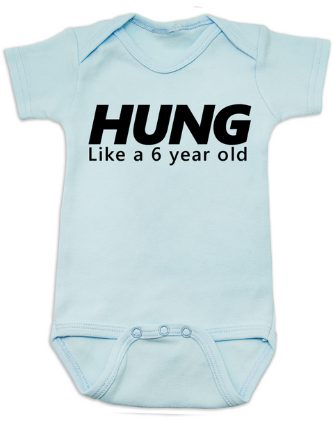Hung like a 6 year old baby Bodysuit, Hung baby onsie, big baby, offensive funny baby Bodysuit, blue